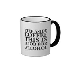 """Funny """"Step aside coffee, this is a job for alcohol"""" humorous white elephant gag gift for an office worker, employee or friend office humor humour coffee cup mug."""