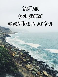 Sat air, cool breeze, adventure in my soul. Sailing quote