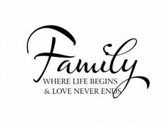 Love and Family Quotes and Sayings - Awesome Love and Family Quotes and Sayings, Family where Life Begins Love Never Ends Family Wall Decal Living Family Love Quotes, Family Motto, Life Quotes To Live By, Love My Family, Hd Quotes, Vinyl Quotes, Wall Quotes, Inspirational Quotes, Nice Quotes
