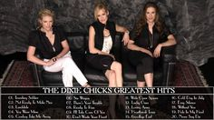 The Dixie Chicks Greatest Hits || The Dixie Chicks Best Songs (Full Album)