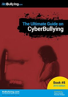 The Ultimate Guide on Cyberbullying