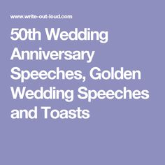 50th Wedding Anniversary Speeches, Golden Wedding Speeches and Toasts