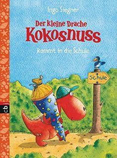 Der kleine Drache Kokosnuss kommt in die Schule: Schulausgabe 3 Schulausgaben, Band 3: AmazonSmile: Ingo Siegner: Bücher
