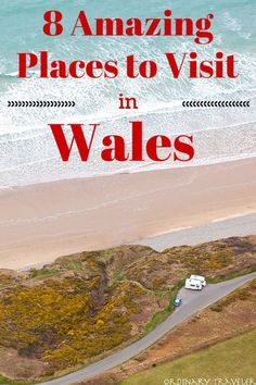 8 Amazing Places to Visit in Wales