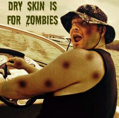 Dry skin is for zombies WIN FROM DOVE AND SWEEP TIGHT