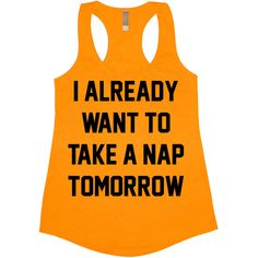 I Already Want to Take a Nap Tomorrow Tank Top Women's Funny Tee Shirt... ($14) ❤ liked on Polyvore featuring tops, black, tanks, women's clothing, print top, racer back shirt, vinyl top, vinyl shirt and racer back tops