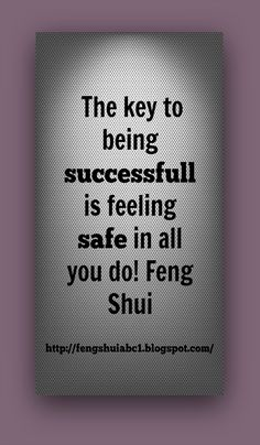 How to have success. Feng Shui http://fengshuiabc1.blogspot.com/