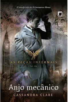 O livro de Cassandra Clare Anjo Mecânico, primeiro volume da série As Peças Infernais, nos conta a história de Tessa Gray, uma adolescente d...