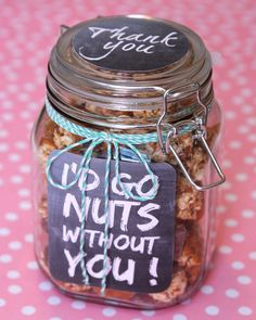 Wedding Gift Ideas Thank You Gift in a Jar - I'd go nuts without you! - Thank You Gift in a Jar - I'd go nuts without you! Volunteer Appreciation Gifts, Volunteer Gifts, Gifts For Volunteers, Work Gifts, Office Gifts, Candy Gifts, Gag Gifts, Hostess Gifts, Staff Gifts