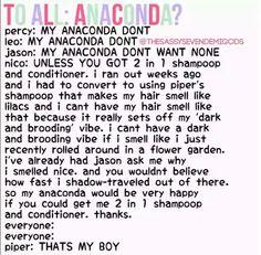 Anaconda. Piper sounds like a proud parent lol