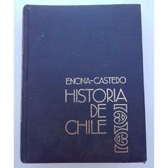 Paraíso del Libro Usado: Historia de Chile, Encina - Castedo Tomo I de 1535...