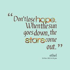 Hope, always.