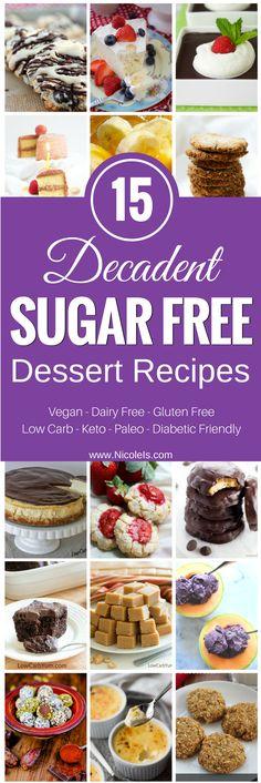 15 Decadent Sugar Free Desserts! Indulgently sinful & secretly healthy!! Diabetic Friendly Recipe | Vegan Recipe |  Paleo Recipe |  Vegetarian Recipe |  Vegan Recipe |  Low Carb Recipe | Keto Recipe | Sugar Free Recipe | Diabetic Dessert Recipes | Gluten Free Recipes |
