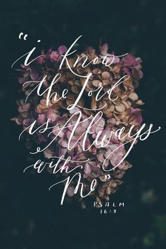 When I feel all alone....the Lord is with me