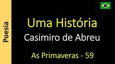 Casimiro de Abreu - 59 - Uma História