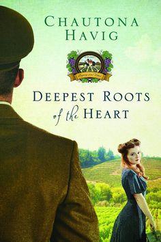 Chautona Havig - Deepest Roots of the Heart