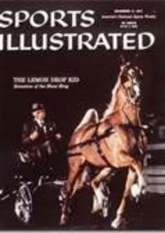 The Lemon Drop Kid, only American Saddlebred to be on the cover of sports illustrated
