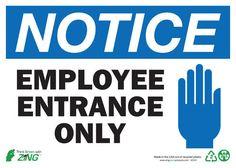 2141 ZING Sign, Notice Employee Entrance, 10x14, Plastic