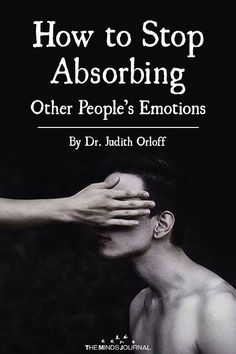 If Emotions such as fear, anger, frustration, and immobility are energies. How to Stop Absorbing Other People's Emotions? Pseudo Science, Coconut Health Benefits, Mental Training, After Life, Inner Peace, Self Improvement, Self Care, Self Help, Other People