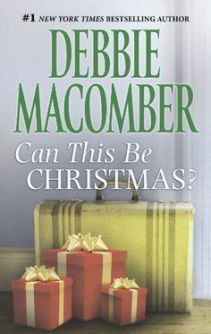 Can This Be Christmas? by Debbie Macomber, http://www.amazon.com/dp/B00FTQHRGK/ref=cm_sw_r_pi_dp_o-BKsb1EW65S7