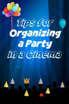 Organizing a Birthday Party in a Cinema: Planning to throw your party in a cinema? Check out our tips to keep the spending under control while maximizing the fun for everyone.