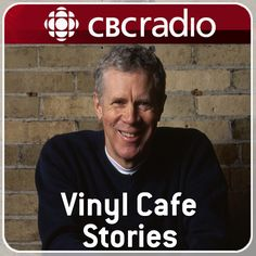 "CBC Radio presents the stories and misadventures of Dave, the owner of the ""Vinyl Cafe"", the world's smallest record store, where the motto is ""We may not be big, but we're small."" In this episode D Canadian Things, I Am Canadian, Canadian Bacon, Canadian Culture, Canadian History, Dave Cook, Stuart Mclean, Vinyl Cafe, Ottawa Ontario"
