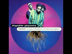 """Digable Planets:  Reachin' (A New Refutation of Time and Space) 1993 full album stream: 1. It's Good to Be Here 2. Pacifics (Sdtrk """"N.Y. Is Red Hot"""") 3. Where I'm From 4. What Cool Breezes Do 5. Time & Space (A New Refutation Of) 6. Rebirth of Slick (Cool Like Dat) 7. Last Of The Spiddyocks 8. Jimmi Diggin' Cats 9. La Femme Fetal 10. Escapism (Gettin' Free) 11. Appointment At The Fat Clinic 12. Nickel Bags 13. Swoon Units 14. Examination Of What"""