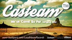 Casteam - We've Come So Far (Original Mix) [ 2015 Loud House Records] Buy this track : www.beatport.com/loudhouserecords  www.casteam.co.uk www.loudhouserecords.com www.facebook.com/casteam www.facebook.com/loudhouseREC