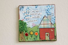 8x8 As for me and my house mixed media canvas by 3HeartsDesign, $35.00--PERFECT FOR HOUSEWARMING!