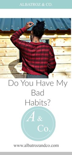 I have issues. It's the topic of issues that has pushed me to write this post. More specifically the bad habits I have that keep leading me into the same crappy situations over and over again. I Am Bad, Bad Habits, Blogging, Group, Board, Beauty, Beauty Illustration, Planks