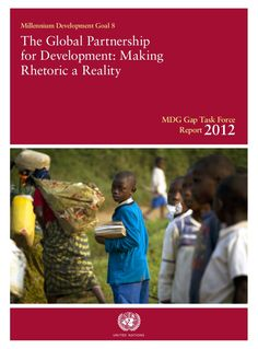 In its 2012 Report, the MDG Gap Task Force has had difficulty identifying areas of significant new progress towards delivering on commitments to the Global Par… Global Economy, Gap, Public, The Unit, Products, Gadget
