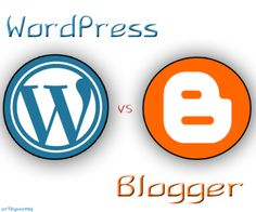[Self Hosted] WordPress or Blogger? Which One is Best