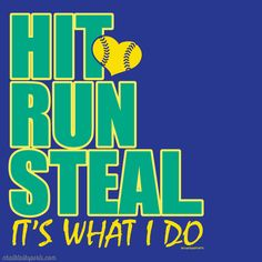 Hit run steal, it's what I do!  All softball girls will love this design on one of our soft cotton tees!  A softball t-shirt is the perfect gift for any softball player, softball coach, or softball mom to feel comfortable in and look stylish!  Only from ChalkTalkSPORTS.com!