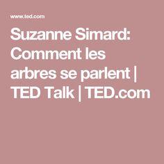 Suzanne Simard: Comment les arbres se parlent   TED Talk   TED.com