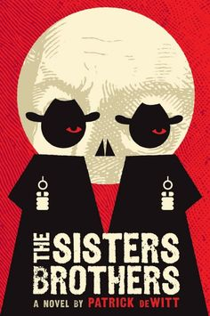The Sisters Brothers by Patrick DeWitt, cover art by Dan Stiles, interior by Suet Yee Chong at Ecco. It's just a cool, simple design that is bold and tells an interesting story. Up Book, Book Club Books, Books To Read, Book Art, Big Books, Music Books, Stiles, Tandem, The Ventures