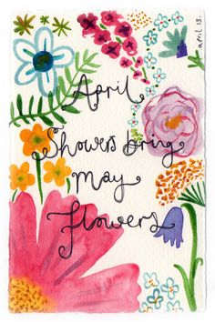April showers bring May flowers...