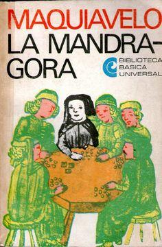 La Mandrágora, de Maquiavelo.