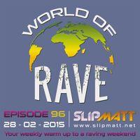 World Of Rave #96 by Slipmatt on SoundCloud