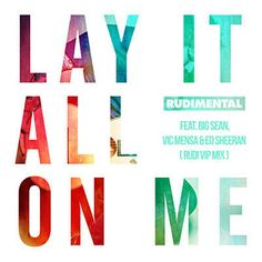 Lay It All On Me - Rudimental Feat. Ed Sheeran