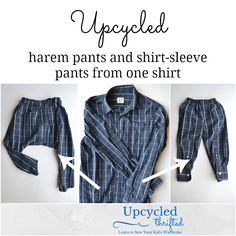 Upcycled: Two Pants From One Shirt - Refashion and Upcycle Tutorials for Kids: Learn to Sew Your Kid's Wardrobe - Baby Sewing, Free Sewing, Sewing Diy, Sewing Hacks, Sewing Clothes, Diy Clothes, Barbie Clothes, Harem Pants Pattern, Diy Kleidung