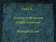 The more I see my badness the better His Goodness Becomes - this is why Grace is The growth area for All who believe!  I didn't always see it that way and it certainly isn't taught in most places - Why? Because the law  and religious rules and order have been the purpose of every religion as soon as it becomes the religion of the state.   BeGraceFull.com