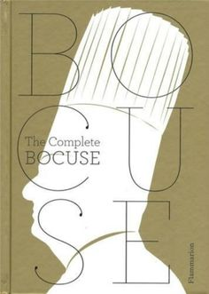 Buy The Complete Bocuse by Paul Bocuse at Mighty Ape NZ. The unequivocal reference tome on the full spectrum of twentieth-century French cooking, interpreted and revised by master chef Paul Bocuse for the ho. Institut Paul Bocuse, Chefs, Traditional French Recipes, Guide Michelin, Chef Paul, Types Of Meat, Best Cookbooks, Complete Recipe, Best Chef