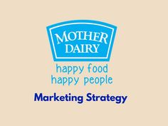 Mother Dairy is one of the most popular brands which manufactures and markets milk and milk products in India. Read marketing Strategies of Mother dairy Milk Products, Happy Foods, Marketing Strategies, Happy People, Dairy, Advertising, India, Popular, Reading