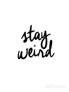 Stay Weird Posters by Brett Wilson - AllPosters.co.uk