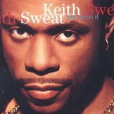 18 Best Keith sewat images in 2014 | Keith sweat, My music, Soul Music