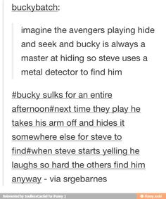 I don't believe Bucky can take his arm off but I love the idea of using a metal detector to find him haha!