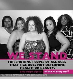 We stand for showing people of all ages that size does not determine health or beauty. Health At Every Size #HAES I Stand Against Weight Bullying