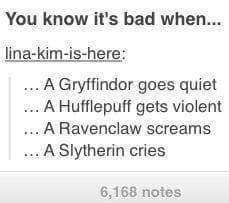 (My version) You know it's bad when: . A Gryffindor gets shy . A Hufflepuff gets violent . A Ravenclaw doesn't know what to do . A Slytherin has nothing left to say Harry Potter World, Harry Potter Jokes, Harry Potter Universal, Harry Potter Fandom, Harry Potter Wattpad, Drarry, Casas Estilo Harry Potter, Hogwarts Brief, Fans D'harry Potter