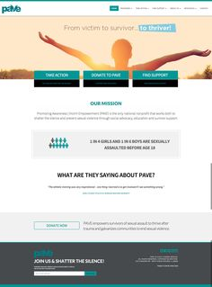 PAVE - Promoting Awareness   Victim Empowerment (PAVE) is the only national nonprofit that works both to shatter the silence and prevent sexual violence through social advocacy, education and survivor support.  Website: http://pavingtheway.net/  #webdesign #website #web #wordpress