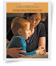 2013 Primary Theme - Talks that go along with I am a Child of God ...